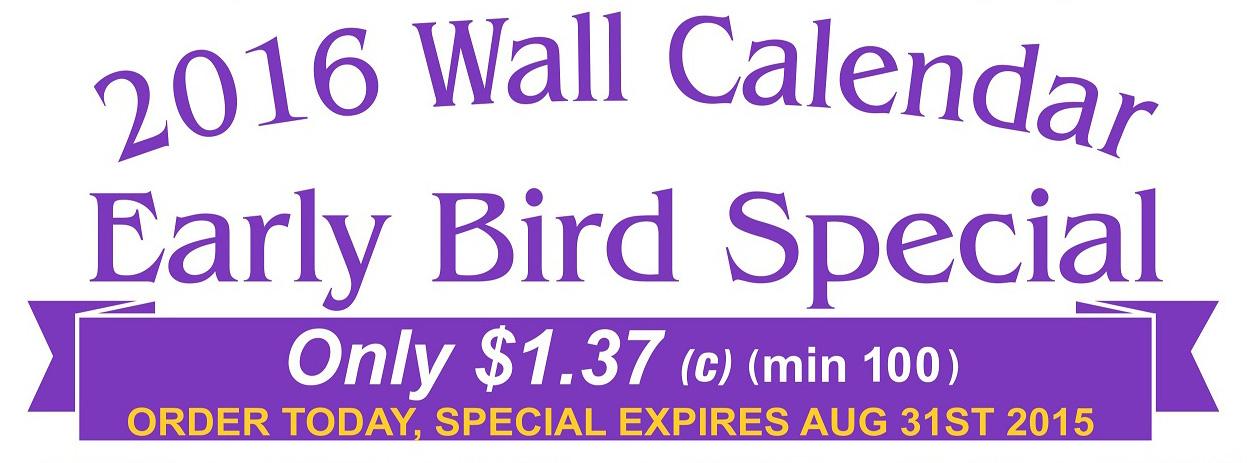 Early Bird 2016 Calendar Special