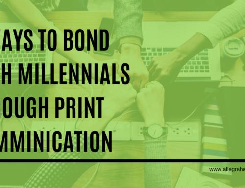 3 Ways To Bond With Millennials Through Print Communication